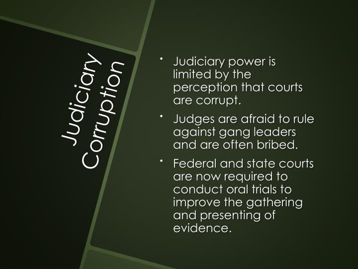 Judiciary power is limited by the perception that courts are corrupt.