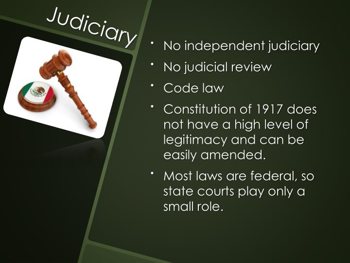 No independent judiciary