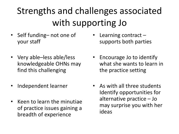 Strengths and challenges associated with supporting Jo
