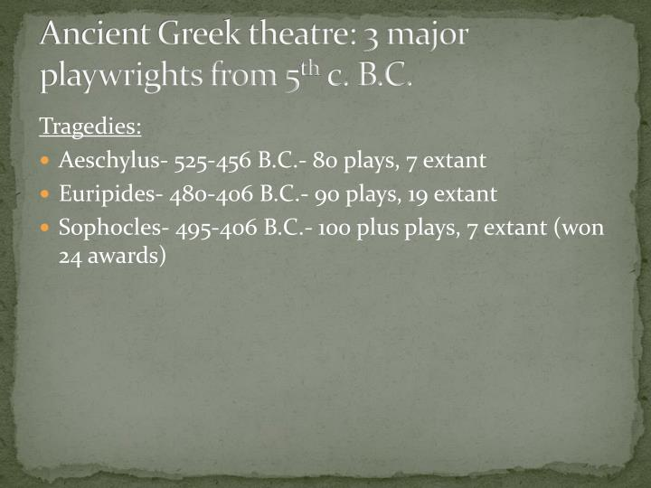 Ancient Greek theatre: 3 major playwrights from 5