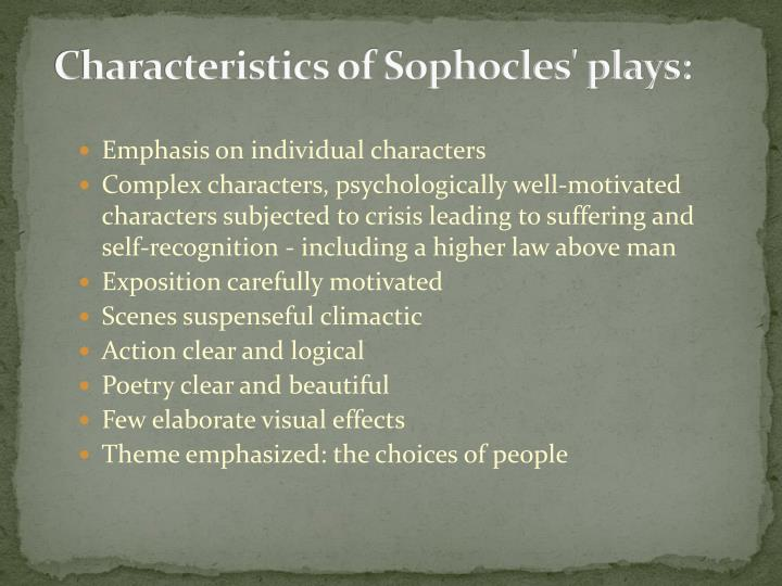 Characteristics of Sophocles' plays: