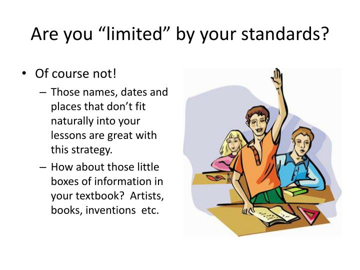 "Are you ""limited"" by your standards?"