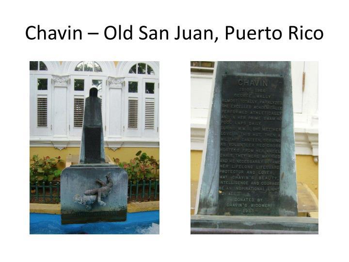 Chavin – Old San Juan, Puerto Rico