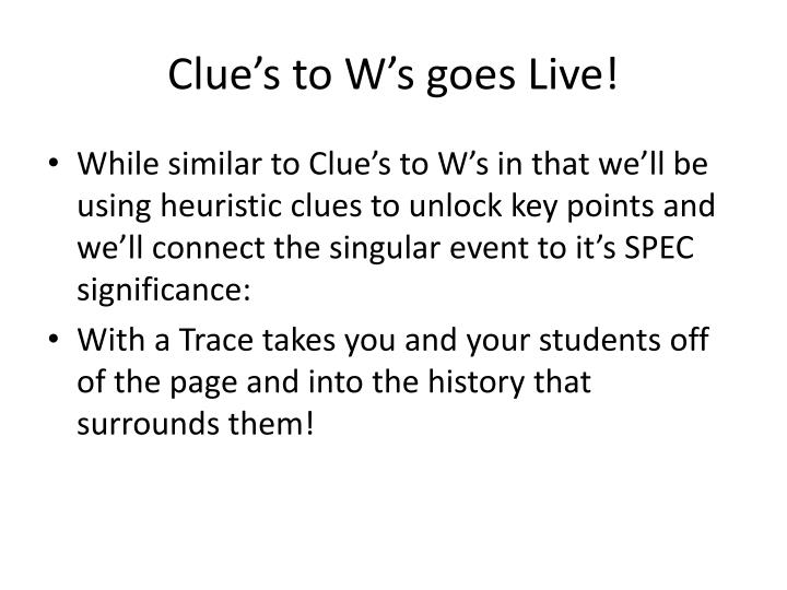 Clue's to W's goes Live!