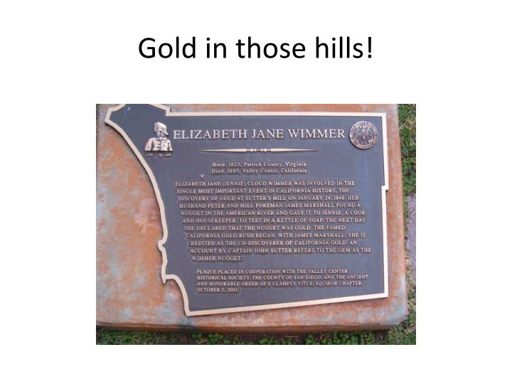 Gold in those hills!