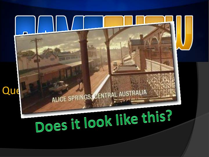 Question 1 - What does Alice Springs,