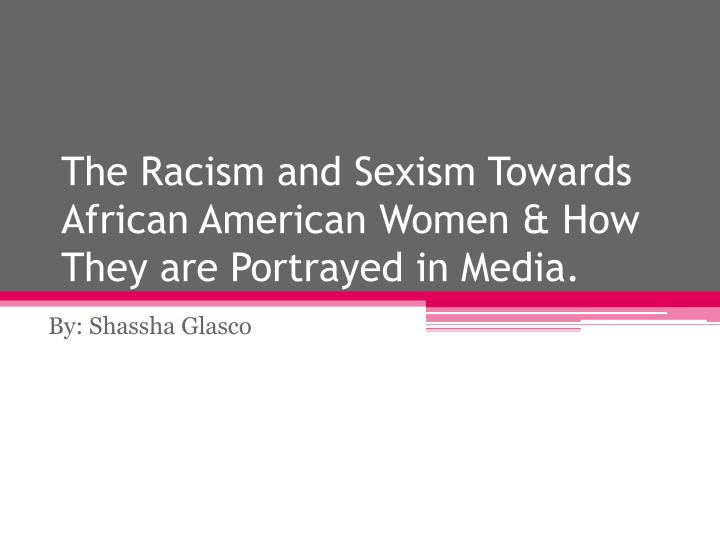 racism sexism and stereotypes in media essay