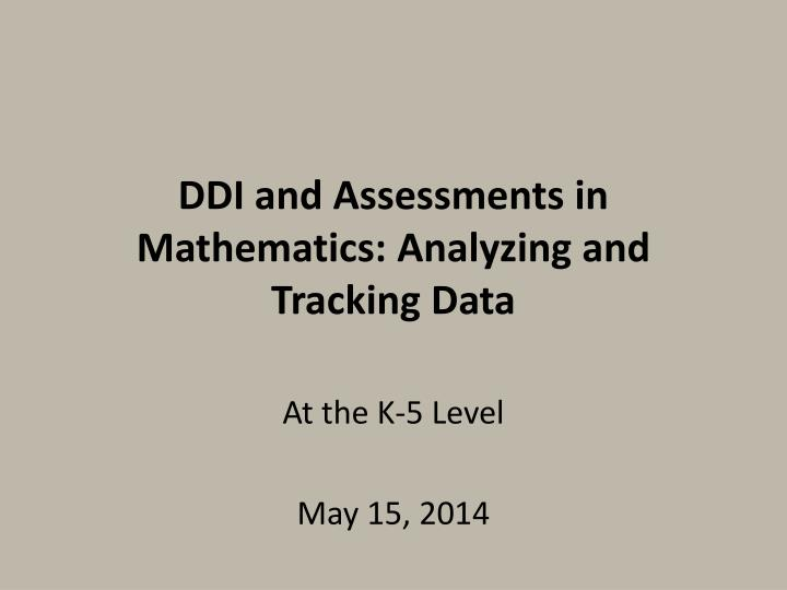Ddi and assessments in mathematics analyzing and tracking data