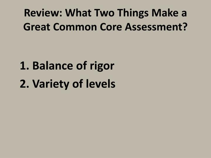 Review: What Two Things Make a Great Common Core Assessment?