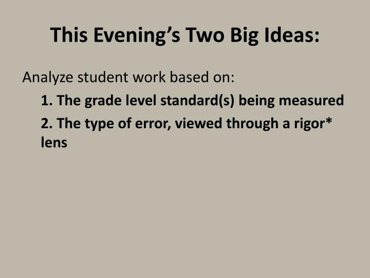 This Evening's Two Big Ideas: