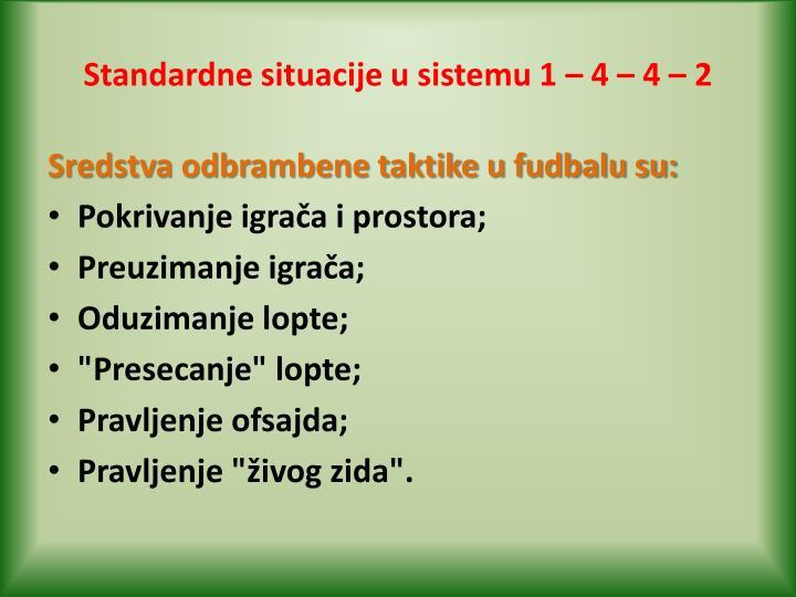 Standardne situacije u sistemu 1 – 4 – 4 – 2