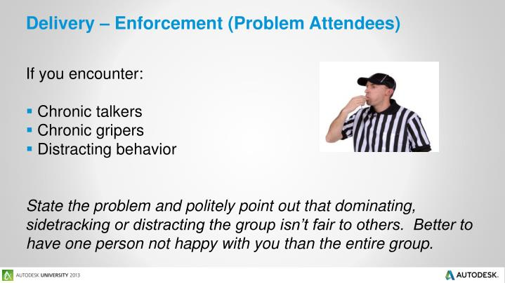 Delivery – Enforcement (Problem Attendees)