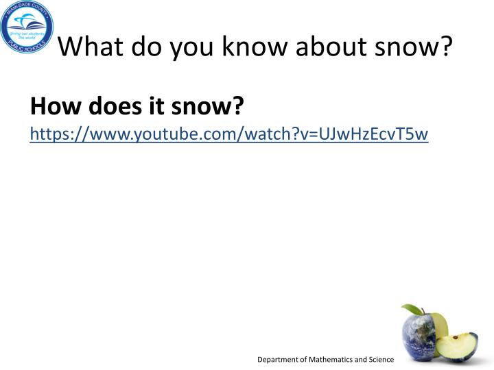 What do you know about snow?