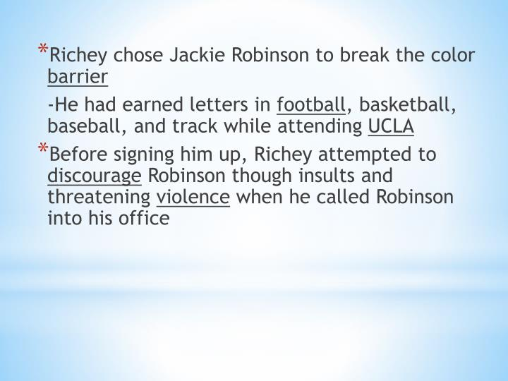 Richey chose Jackie Robinson to break the color