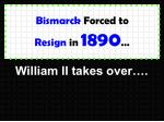 bismarck forced to resign in 1890