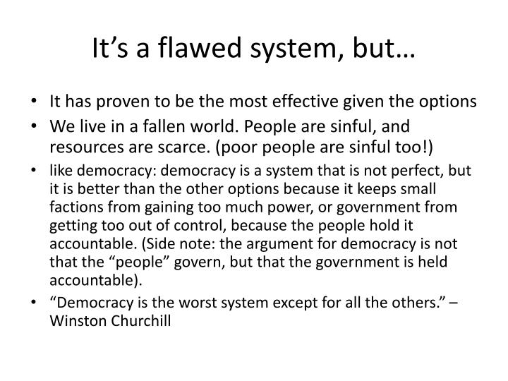 It's a flawed system, but…