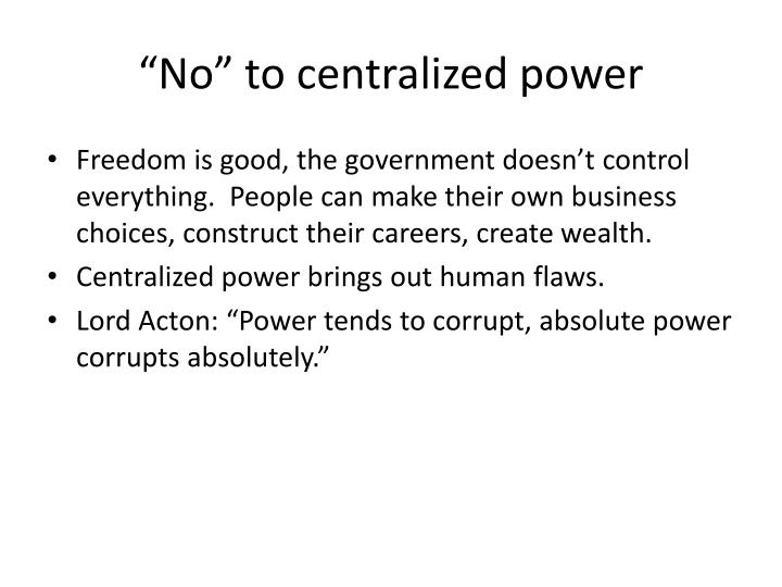 """No"" to centralized power"