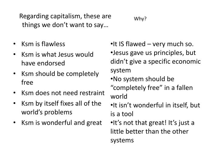 Regarding capitalism, these are things we don't want to say…