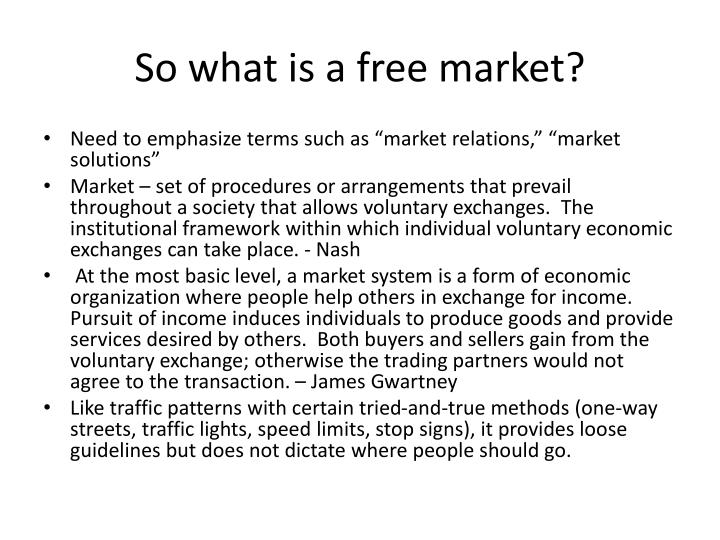 So what is a free market?