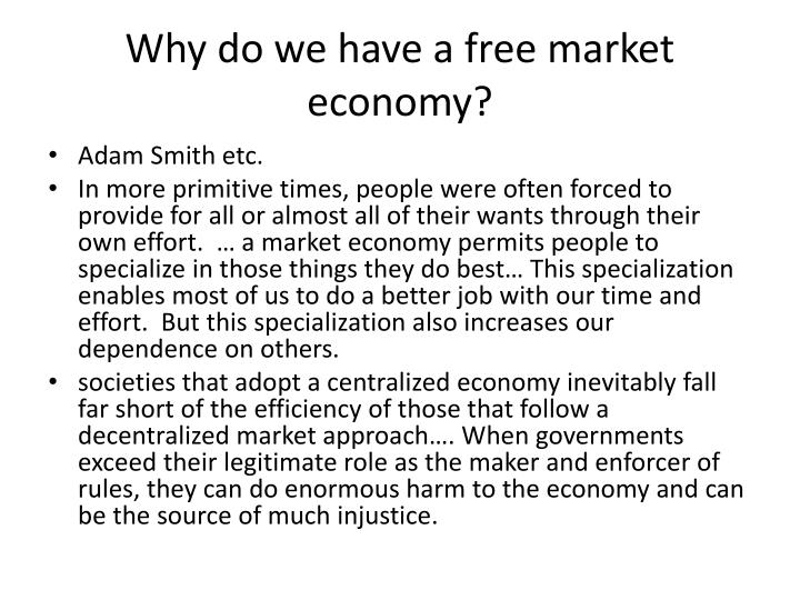 Why do we have a free market economy?