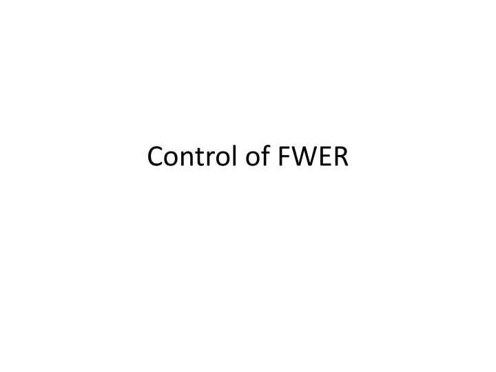 Control of FWER