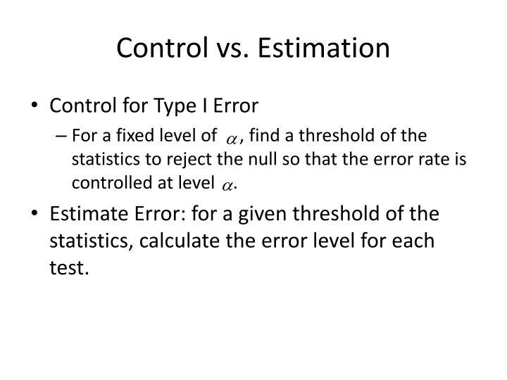 Control vs. Estimation