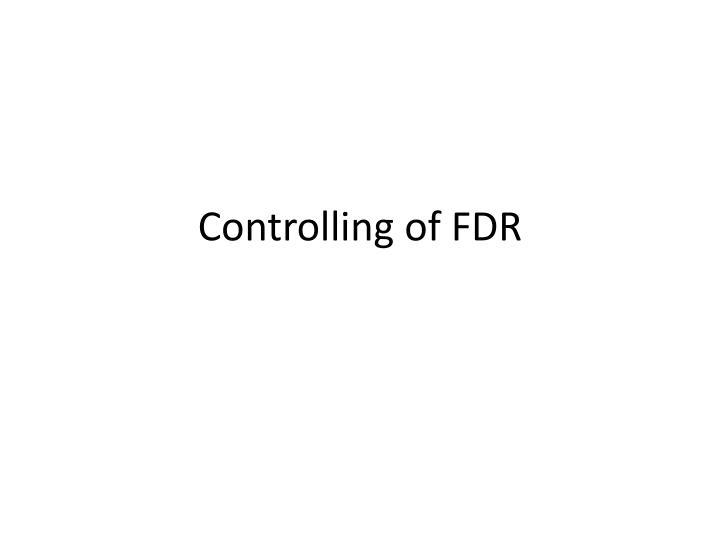 Controlling of FDR