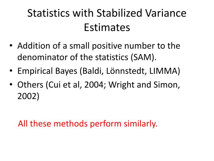 Statistics with Stabilized Variance Estimates