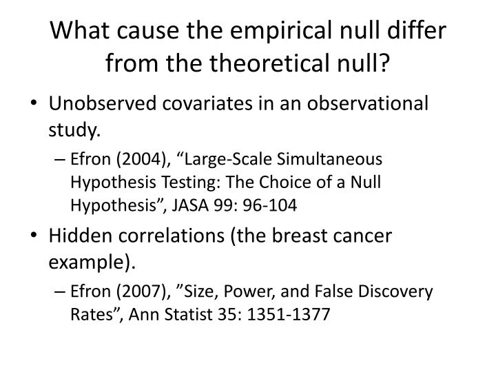 What cause the empirical null differ from the theoretical null?