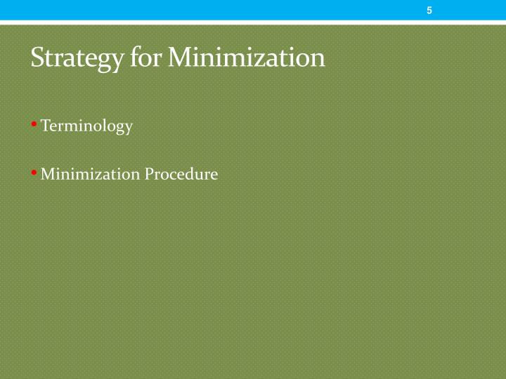 Strategy for Minimization