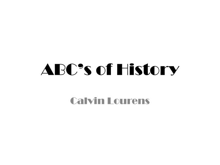 Abc s of history