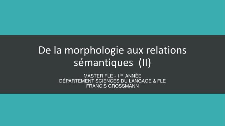 De la morphologie aux relations