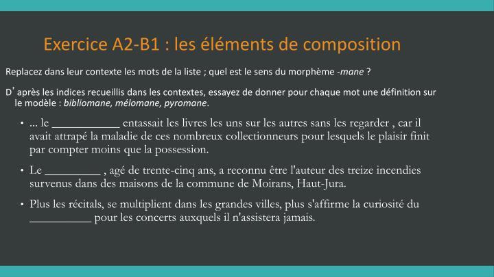 Exercice A2-B1 : les éléments de composition