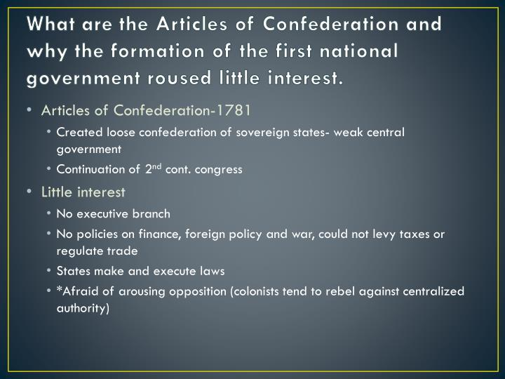 What are the Articles of Confederation and why the formation of the first national government roused...