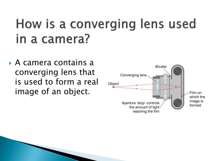 How is a converging lens used in a camera?