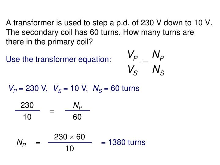 Use the transformer equation: