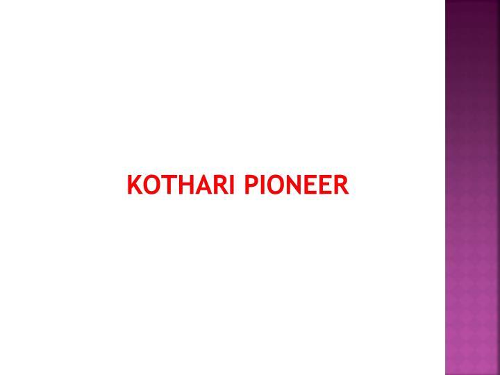 Kothari Pioneer