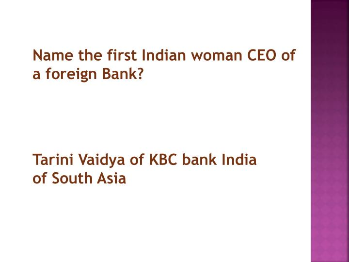 Name the first Indian woman CEO of a foreign Bank?