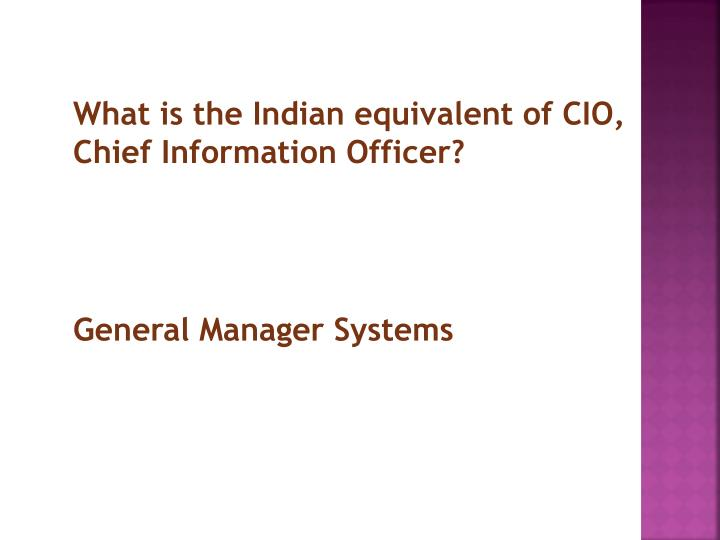 What is the Indian equivalent of CIO, Chief Information Officer?