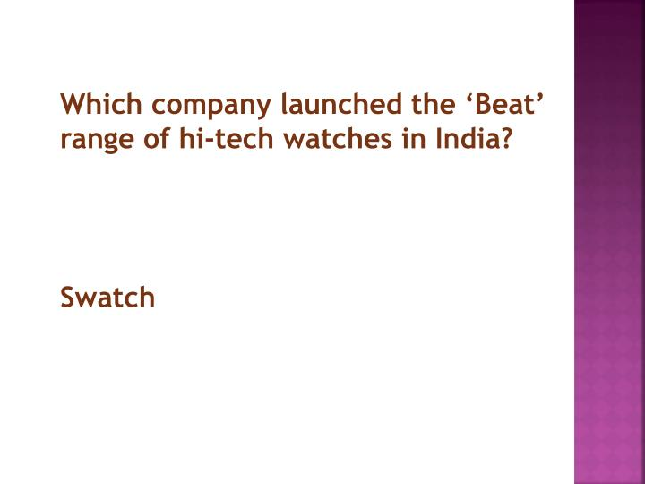 Which company launched the 'Beat' range of hi-tech watches in India?