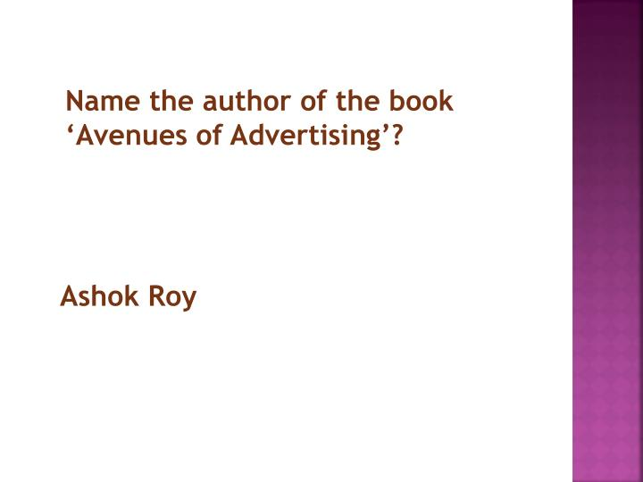 Name the author of the book 'Avenues of Advertising'?