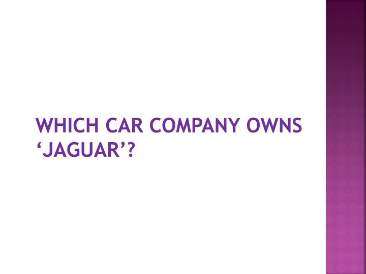 Which car company owns 'Jaguar'?