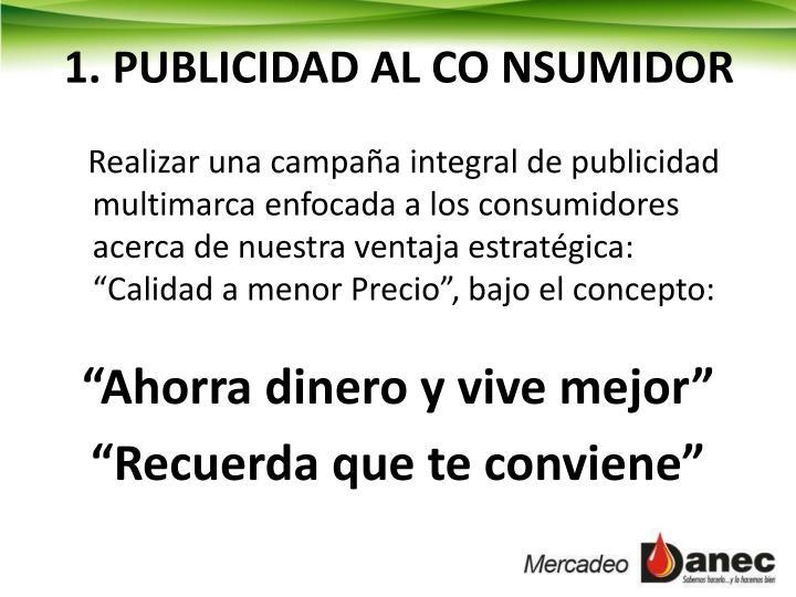 1. PUBLICIDAD AL CO NSUMIDOR