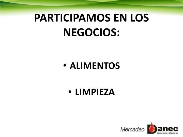 PARTICIPAMOS EN LOS NEGOCIOS: