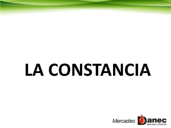 LA CONSTANCIA