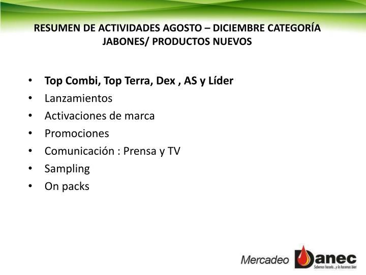 RESUMEN DE ACTIVIDADES AGOSTO – DICIEMBRE CATEGORÍA JABONES/ PRODUCTOS NUEVOS