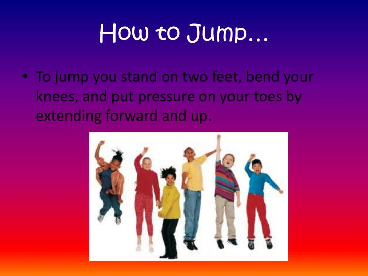 How to Jump…