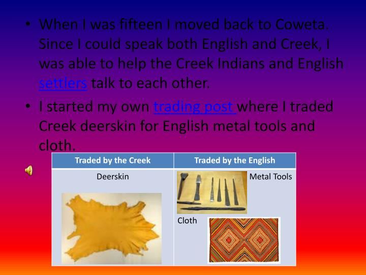 When I was fifteen I moved back to Coweta. Since I could speak both English and Creek, I was able to...