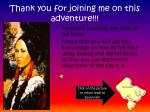 thank you for joining me on this adventure