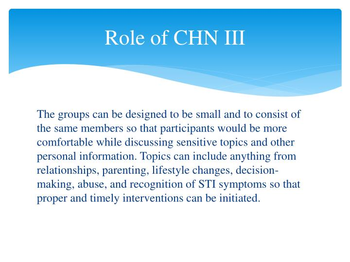 Role of CHN III